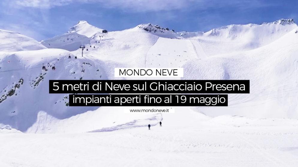 5 metri di neve sul Ghiacciaio Presena e impianti aperti fino al 19 maggio